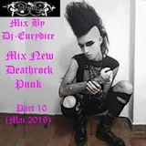 Mix New Deathrock, Punk (Part 10) Mai 2019 By Dj-Eurydice