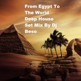 From Egypt To The World Deep House Set Mix By Dj Beso