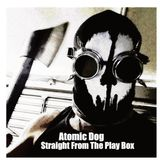 Atomic Dog - Straight From The Play Box