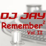 Dj Jay - Remember2 Vol.2