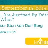 You Are Justified By Faith, So What?