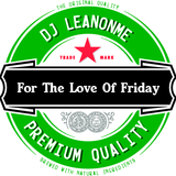For The Love of Friday (Vol. 1)