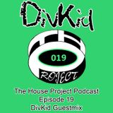 The House Project - Episode 19 || DivKid Guestmix