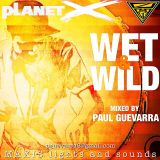 WET & WILD mixed by PAUL GUEVARRA