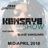 KensayeShow - MidApril18 ft. Blasé Vanguard