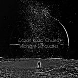 "Ocean Radio Chilled ""Midnight Silhouettes"" 3-25-18"