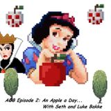 AOB Episode 2: An Apple a Day...