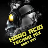 HARD ACID TECHNO MIX- EDDY SKT  [16-04-2016]