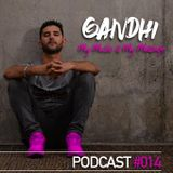 Gandhi - My Music Is My Message Podcast #014 May 2017