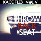 Kace Files Volume V: Throw Back Seat