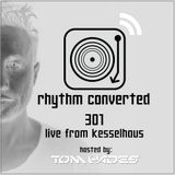 Techno Music | Tom Hades in the Rhythm Convert(ed) Podcast 301 (Live from Kesselhaus - Germany)