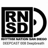 RHYTHM NATION SAN DIEGO DEEPCAST 008 Deepbreath (SWITZERLAND)
