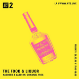 Food and Liqour w/ Rasheed & Laedi. Special Guest: Channel Tres - 15th June 2018