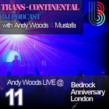 TRANS CONTINENTAL PODCAST 11 - ANDY WOODS Live @ BEDROCK RECORDS Anniversary
