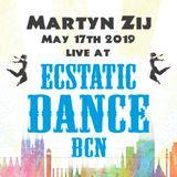 ⋆⋆ Ecstatic Dance Barcelona ⋆ Dj Martyn Zij ⋆ May 17th 2019 ⋆⋆