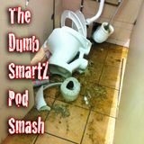 Dumb Smart Podsmash [Pilot] - Pt 1.