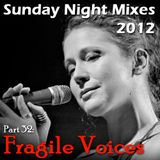 Sunday Night Mixes, 2012: Part 32 - Fragile Voices