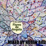 FIESTA FLORES DE ANGOLA - MIXED BY DJ RUBEN BADENAS