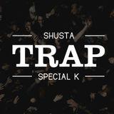 Shusta & Special K - TRAP