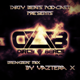 Dirty Beats PODCAST # EPISODE 4 (Mixed by Vazteria X)