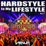 Hardstyle Is My Lifestyle Vol.7 (Mixed by VENUM)