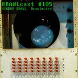Horror Brawl @ BRAWLcast #105 - Brawlectro