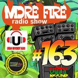 More Fire Radio Show #163 Week of Feb 9th 2017 with Crossfire from Unity Sound