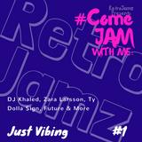 RetroJamz Presents #ComeJamWithMe: Just Vibing #1 (OLD & NEW RNB, HIP HOP MIX)