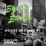 Byron Burke Live House Mixtape #7 April 1, 2017.