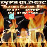BLAZING CLASSIC HIP HOP BLENDS by Dj Prologic