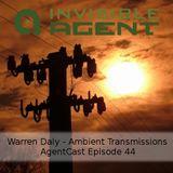 Warren Daly - Ambient Transmissions - Agentcast Episode 44