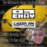 The Melbourne Happy Hardcore Show with DJ Cham - Birthday Show 04-08-18