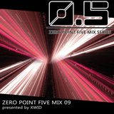 [ZPFM09] Zero Point Five Mix Series 09 - presented by Xwid