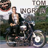 Tom Ingram Show #160 - Recorded LIVE from Rockabilly Radio Feb 17th 2019
