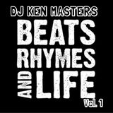 DJ KEN MASTERS Presents.. Beats, Rhymes & Life Vol.1