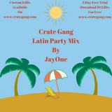Crate Gang Latin Party Mix By JayOne