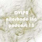 Niteshade Inc Podcast 18 - DVLPR