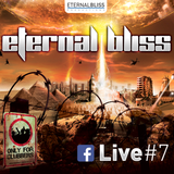 Eternal Bliss Live Session #7 - Juillet 2017