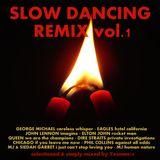 SLOW DANCING REMIX vol 01 (Eagles,John Lennon,Elton John,Queen,Dire Straits,Chicago,Phil Collins,..)