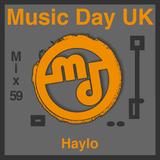 Music Day UK - Mix Series 59 - Haylo