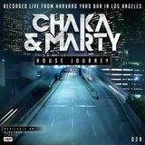 Chaka & Marty House Journey XXVIII [LIVE FROM HARVARD YARD BAR // LOS ANGELES]