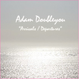 Adam Doubleyou - Arrivals/Departures