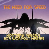 The Need For Speed - Northern Rascals 80s Workout Mixtape