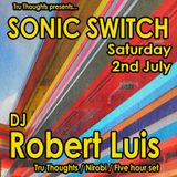 Robert Luis Sonic Switch July 2nd @ Green Door Store - 5 Hour DJ Set PART 1