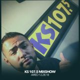 KS 107.5 Mixshow with DJ Nuñez 12.28.18