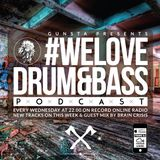 Gunsta Presents #WeLoveDrum&Bass Podcast & Brain Crisis Guest Mix