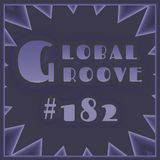 182 Global Groove (13 feb 2013)