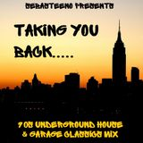 Taking You Back.......90s Underground House & Garage Classics Mix