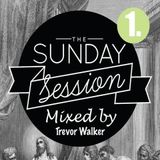 The Sunday Session - Mixed by Trevor Walker