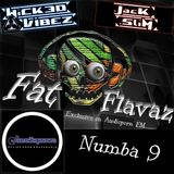 Wicked Vibez - Fat Flavaz - Numba 9 - Audioporn FM